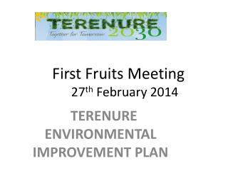 First Fruits  Meeting 27 th  February  2014