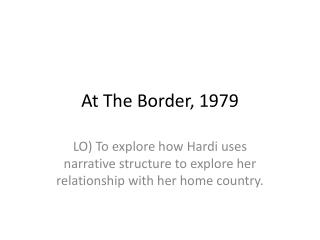 At The Border, 1979