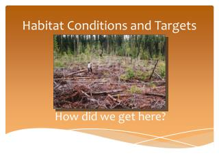 Habitat Conditions and Targets