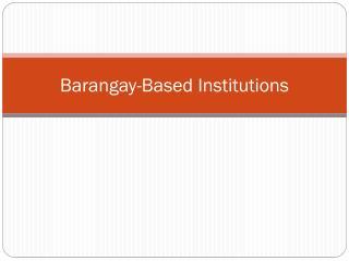 Barangay-Based Institutions