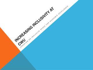 Increasing Inclusivity at CWU