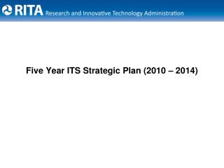 Five Year ITS Strategic Plan (2010 – 2014)