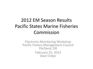 2012  EM Season  Results Pacific States Marine Fisheries  Commission