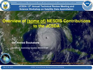JCSDA 12 th  Annual Technical Review Meeting and  Science Workshop on Satellite Data Assimilation