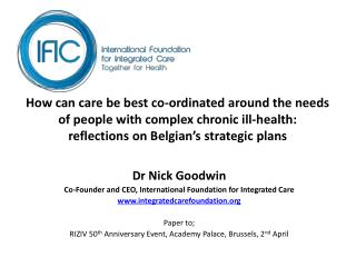 How can care be best co-ordinated around the needs of people with complex chronic ill-health:  reflections on Belgian's