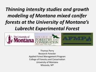 Thinning intensity studies and growth modeling of Montana mixed conifer forests at the University of Montana's Lubrecht