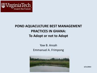 POND AQUACULTURE BEST MANAGEMENT PRACTICES IN  GHANA: To Adopt or  n ot  t o Adopt