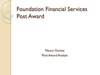 Foundation Financial Services Post Award