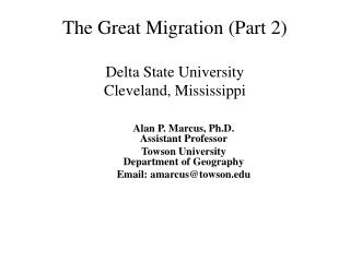 The Great Migration (Part 2) Delta State University Cleveland, Mississippi