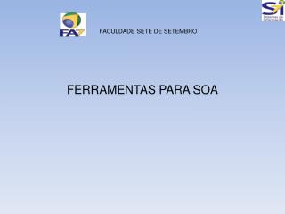 FERRAMENTAS PARA SOA
