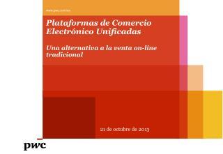 Plataformas de Comercio Electrónico Unificadas Una alternativa a la venta on-line tradicional