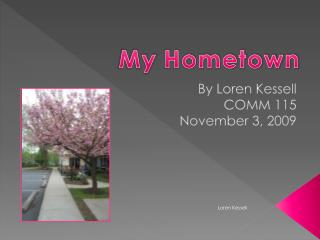 By Loren Kessell COMM 115 November 3, 2009