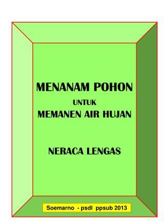 MENANAM POHON   UNTUK MEMANEN AIR HUJAN NERACA LENGAS