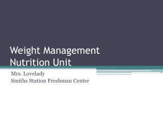 Weight Management Nutrition Unit