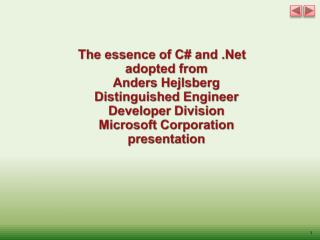 The essence of C# and  .Net a dopted from Anders Hejlsberg Distinguished Engineer Developer Division Microsoft  Corpora