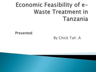 Economic Feasibility of e-Waste Treatment in Tanzania