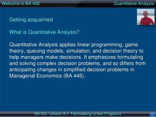 Welcome to BA  452                                                               Quantitative Analysis