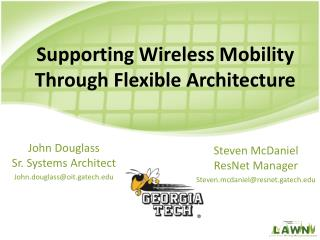 Supporting Wireless Mobility Through Flexible Architecture