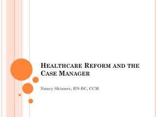 Healthcare Reform and the Case Manager