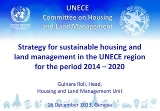 S trategy  for sustainable housing and  land  management in the UNECE region  for  the period 2014 – 2020