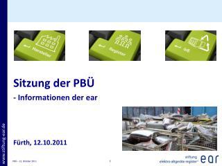 Sitzung der PBÜ - Informationen der  ear Fürth, 12.10.2011