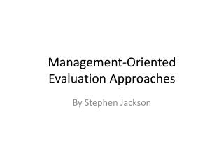 Management-Oriented Evaluation Approaches