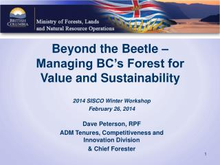 Beyond the Beetle � Managing BC�s Forest for Value and Sustainability