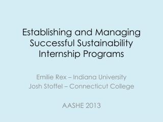 Establishing and Managing Successful Sustainability Internship Programs