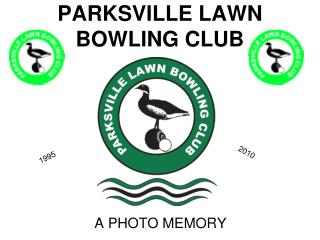 PARKSVILLE LAWN BOWLING CLUB