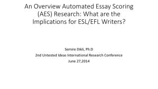 An Overview Automated Essay Scoring (AES) Research: What are the Implications for ESL/EFL Writers?