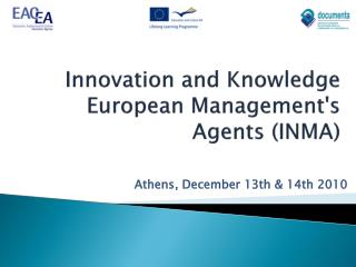 Innovation and Knowledge European Management's Agents  ( INMA)