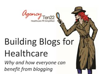 Building Blogs for Healthcare Why and how everyone can  benefit from blogging