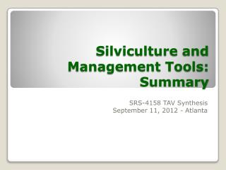 Silviculture  and Management Tools: Summary