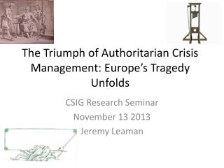 The Triumph of Authoritarian Crisis Management: Europe�s Tragedy Unfolds