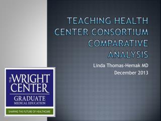 TEACHING HEALTH CENTER CONSORTIUM Comparative Analysis