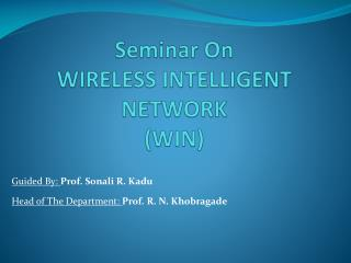 Seminar On WIRELESS INTELLIGENT NETWORK (WIN)