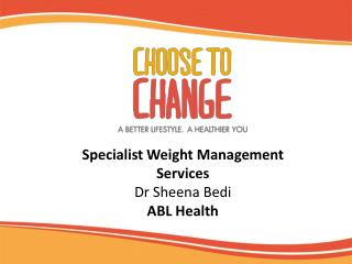 Specialist Weight Management Services Dr Sheena Bedi ABL Health