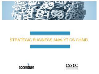 STRATEGIC BUSINESS ANALYTICS CHAIR