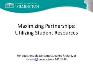 Maximizing Partnerships: Utilizing Student Resources