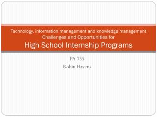 Technology, information management and knowledge management  Challenges  and Opportunities for  High  School Internship