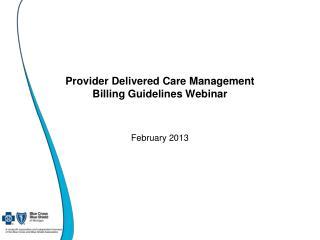Provider Delivered Care Management Billing Guidelines Webinar