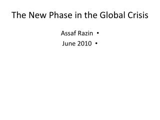 The New Phase in the Global Crisis