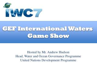 GEF International Waters  Game Show