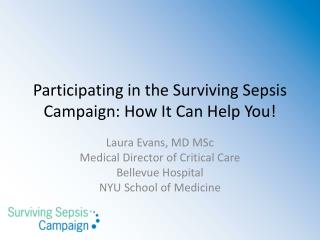 Participating in the Surviving Sepsis Campaign: How It Can Help You!