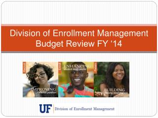 Division of Enrollment Management Budget Review FY �14