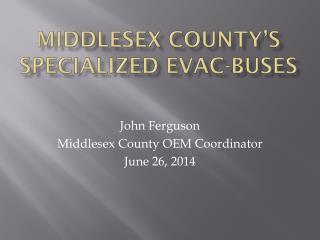 MIDDLESEX County's  specialized  evac -Buses