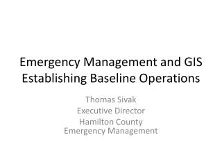 Emergency Management and GIS  Establishing Baseline Operations