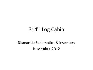 314 th  Log Cabin
