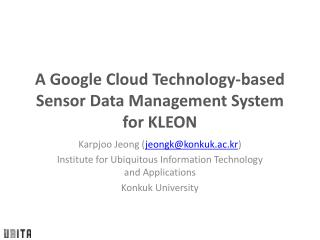 A Google Cloud Technology-based Sensor Data Management System for KLEON