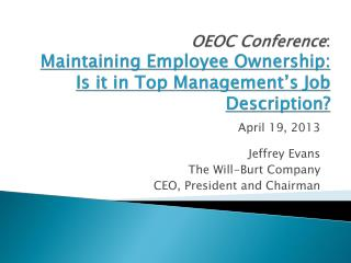 OEOC Conference : Maintaining Employee Ownership: Is it in Top Management's Job Description?